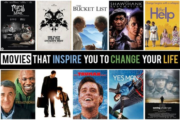 movies that inspire , movies that change your life