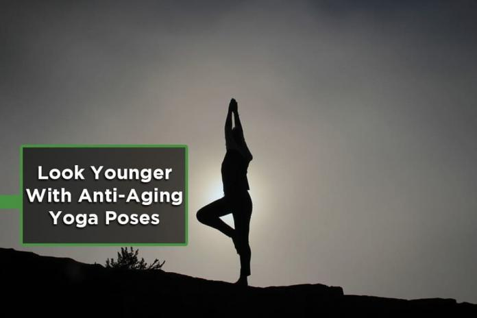 how to look younger, anti-aging yoga, look younger , Benefits Of Yoga and Meditation