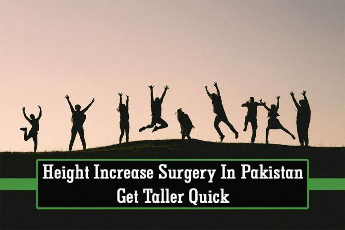 height increase surgery in Pakistan, height increase surgery, increase your height surgery, height surgery cost, height increasing surgery before and after