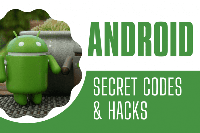 android secret codes and hacks, android hacks codes, LG secret codes and hacks, Samsung secret codes and hacks, secret codes for android devices